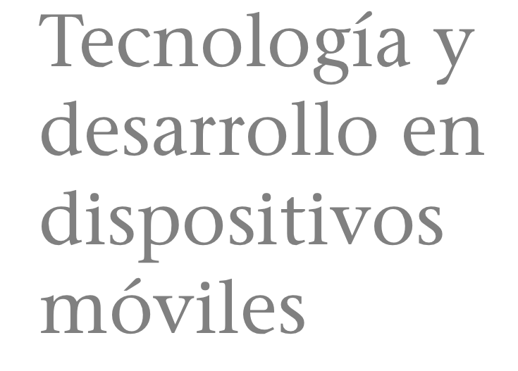 tecnologia y desarrollo en dispositivos moviles